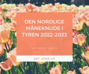 Den Nordlige Måneknude i Tyren 2022-2023: Det Gode Liv