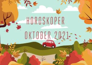 Månedshoroskop oktober 2021 for dit stjernetegn